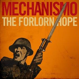 Mechanismo sale de las trincheras con 'The forlorn hope'