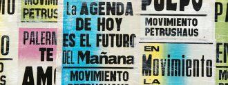 """""""La agenda de hoy es el futuro del mañana"""". Movimiento Petrushaus."""