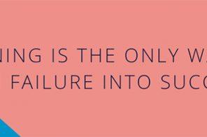 """""""Aprender es la única manera de convertir el fracaso en éxito""""."""
