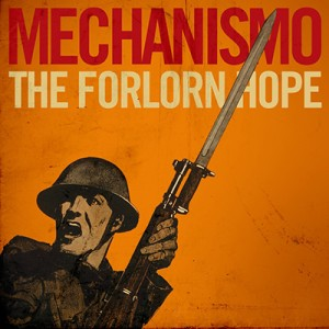Mechanismo sale de las trincheras con 'The forlorn hope'