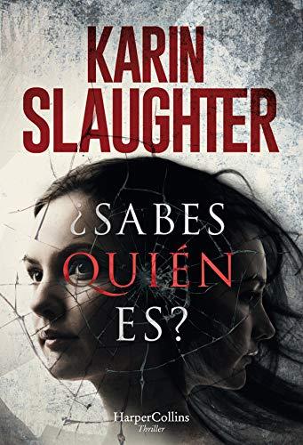 ¿Sabe quién es? de Karin Slaughter.
