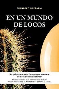 En un mundo de locos, Juanegro literario.