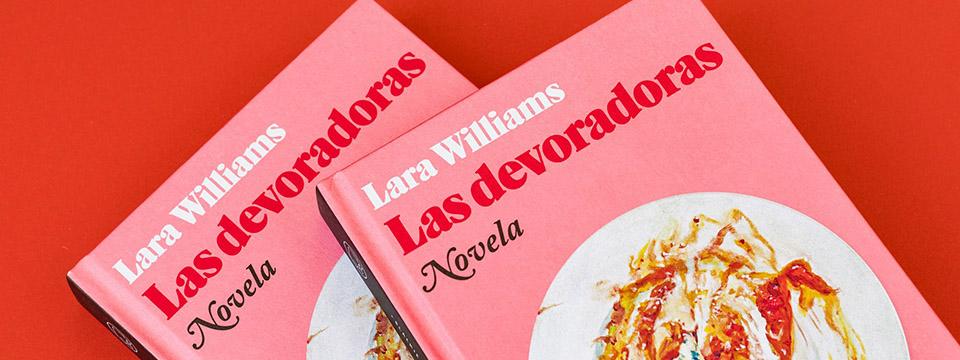 Las devoradoras, novela de Lara Williams.